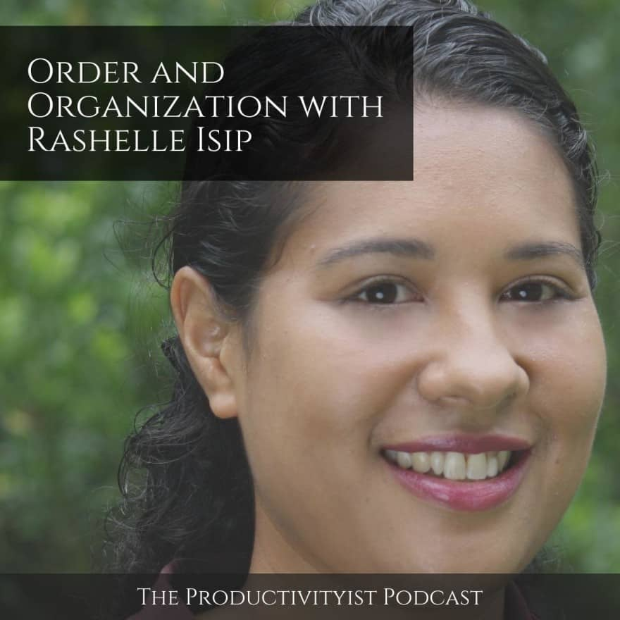 Order and Organization with Rashelle Isip