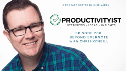 Episode 208: Beyond Evernote with Chris O'Neill