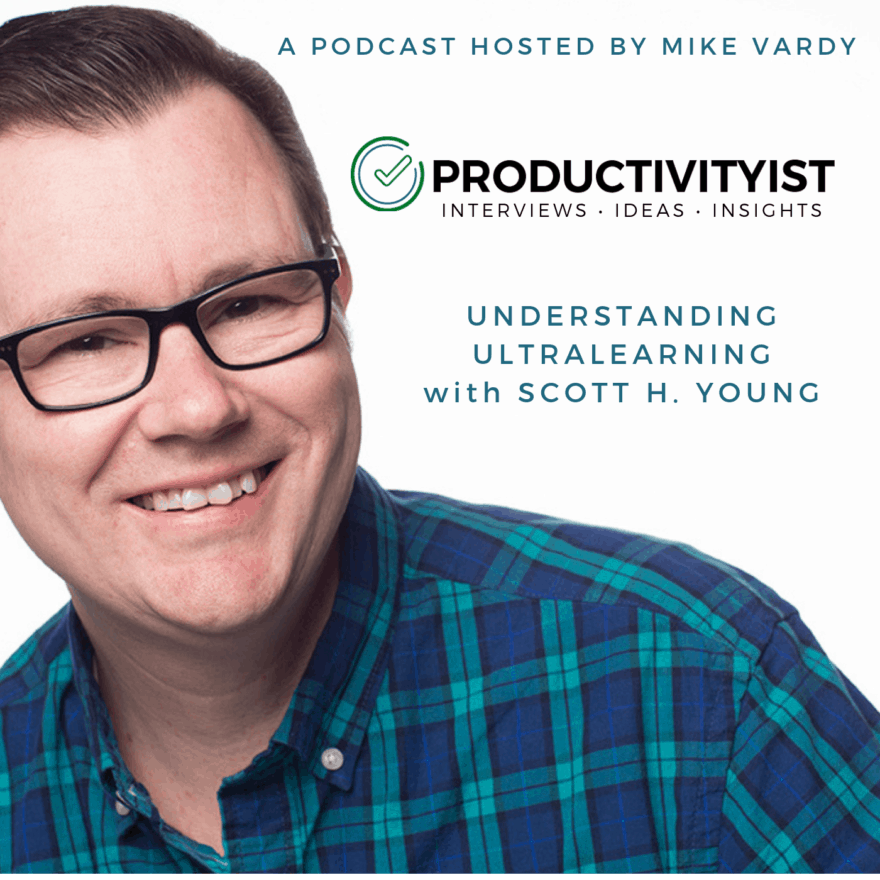 Episode 256: Understanding Ultralearning with Scott H. Young