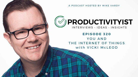 Episode 320: You and The Internet of Things with Vicki McLeod