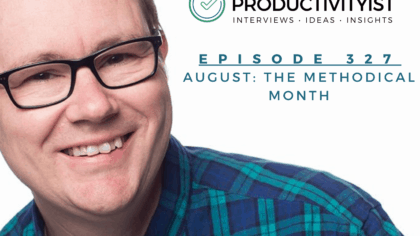 Episode 327: August - The Methodical Month