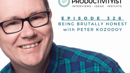 Episode 328: Being Brutally Honest with Peter Kozodoy