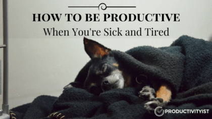 How To Be Productive When You're Sick and Tired_banner